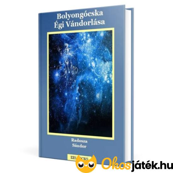 Bolyongócska Égi Vándorlása - könyv (Radosza Sándor)